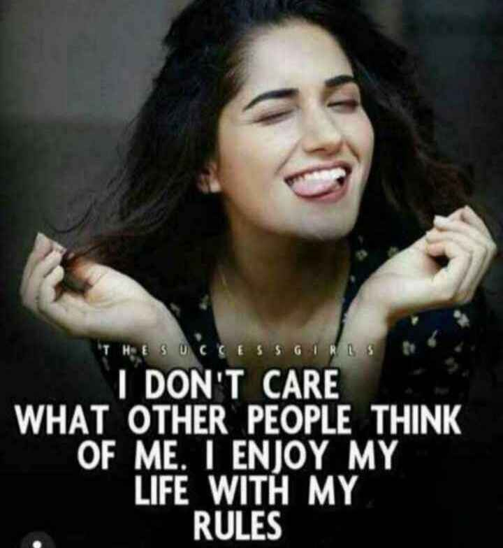 #✋nenu - THE SUCCESSOIRES DON ' T CARE WHAT OTHER PEOPLE THINK OF ME . I ENJOY MY LIFE WITH MY RULES - ShareChat