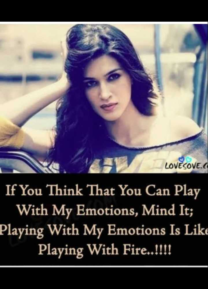 ✌ अन्य टैलेंट👍 - Lovesove . If You Think That You Can Play With My Emotions , Mind It ; Playing With My Emotions Is Lik Playing With Fire . . ! ! ! ! tions - ShareChat