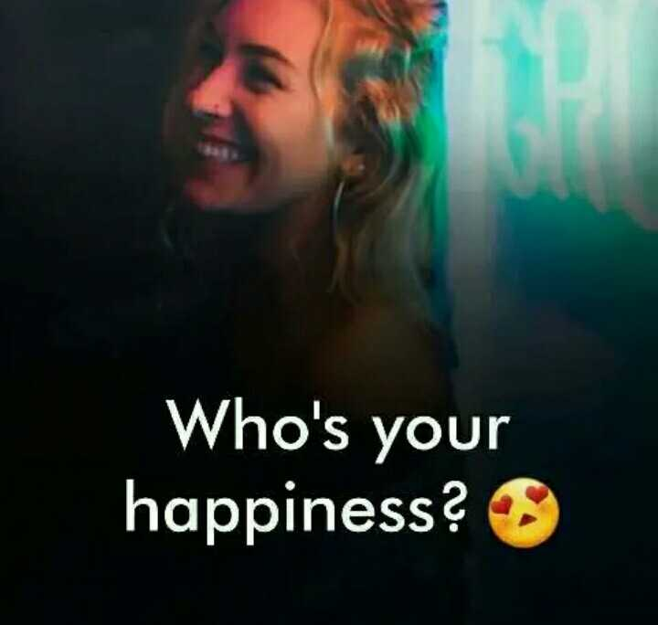 ✌️నేటి నా స్టేటస్ - Who ' s your happiness ? - ShareChat