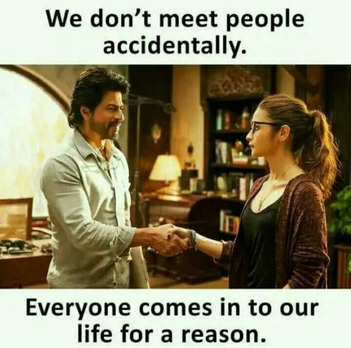 ✌️నేటి నా స్టేటస్ - We don ' t meet people accidentally . Everyone comes in to our life for a reason . - ShareChat