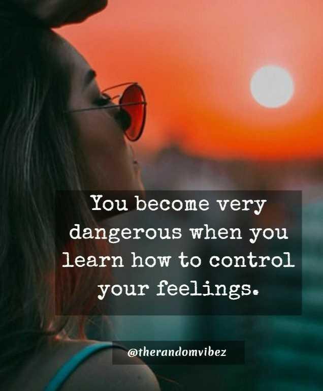 ✍ ਮੇਰੀ ਕਲਮ - You become very dangerous when you learn how to control your feelings . @ therandomvibez - ShareChat