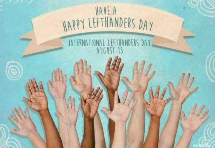✍ આંતરરાષ્ટ્રીય ડાબોડી દિવસ - HAVE A HAPPY LEFTHANDERS DAY INTERNATIONAL LEFTHANDERS DAY AVGUST B - ShareChat