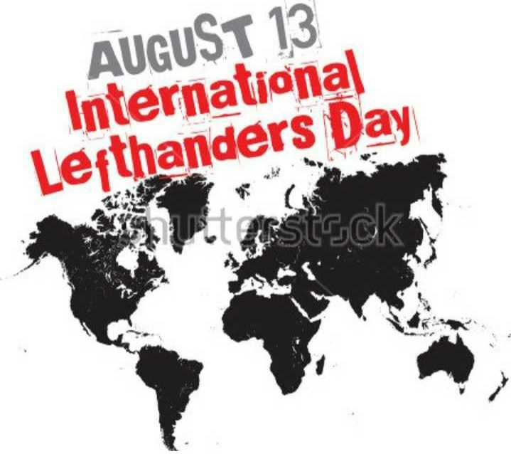 ✍ આંતરરાષ્ટ્રીય ડાબોડી દિવસ - AUGUST 13 International Lefthanders Day stock - ShareChat