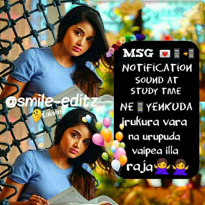 ✍ எக்ஸாம் குறிப்பு - @ smile - edit MSG OO NOTIFICATION SOUND AT STUDY TME NE YENKUDA drukura vara na urupuda vaipea illa raja . ee Lakshmi - ShareChat