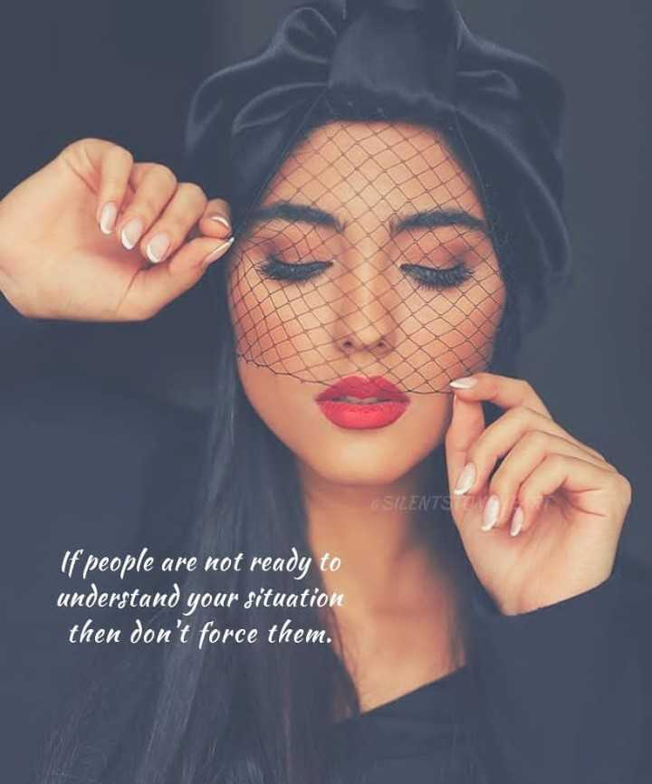 ✍ என் கவிதைகள் - SILENTS If people are not ready to understand your situation then don ' t force them . - ShareChat