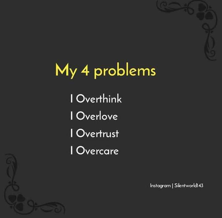 ✍ என் கவிதைகள் - My 4 problems I Overthink 1 Overlove I Overtrust I Overcare Instagram | Silentworld143 - ShareChat