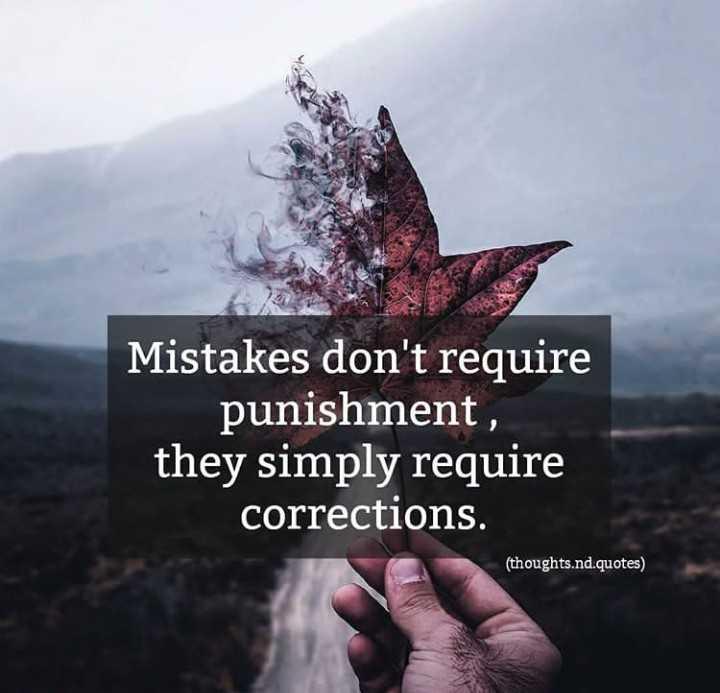 ✍ என் கவிதைகள் - Mistakes don ' t require punishment , they simply require corrections . ( thoughts . nd . quotes ) - ShareChat