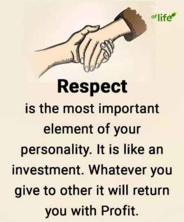 💕✍🏼  ప్రేమ కవితలు/కోట్స్ - of life Respect is the most important element of your personality . It is like an investment . Whatever you give to other it will return you with Profit . - ShareChat