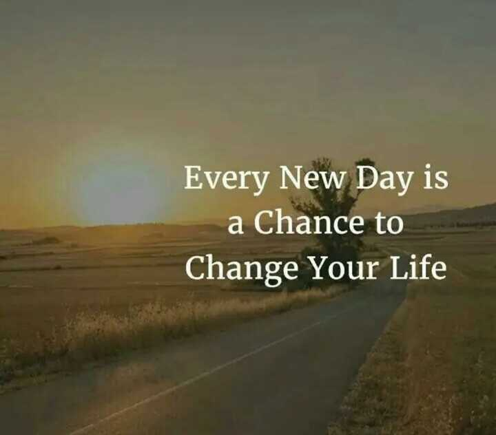 ✍️ જીવન કોટ્સ - Every New Day is a Chance to Change Your Life - ShareChat