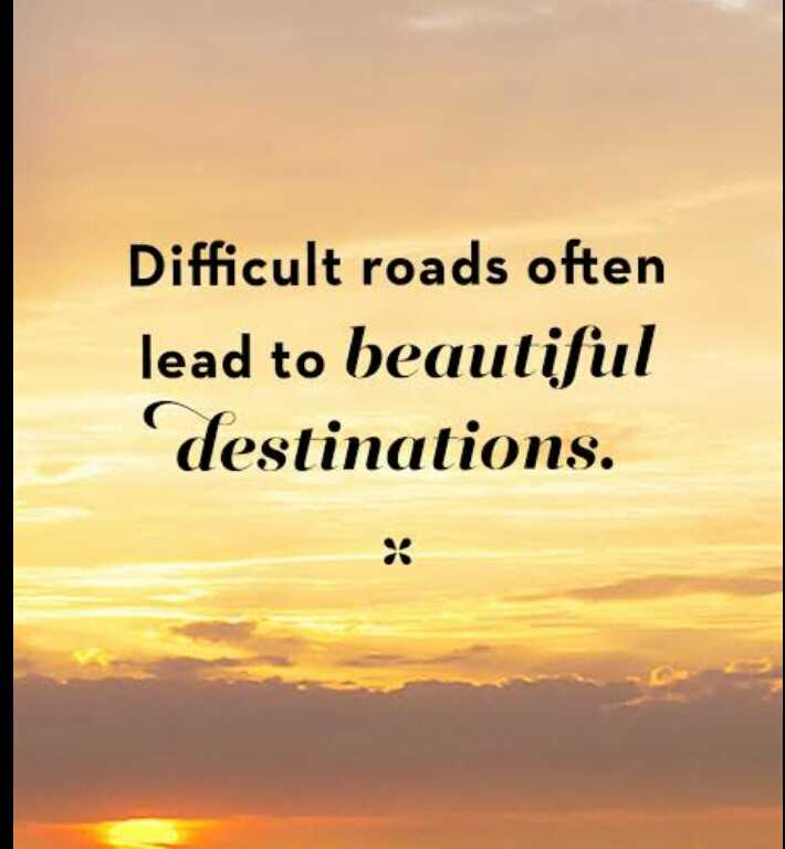 ✍️ જીવન કોટ્સ - Difficult roads often lead to beautiful ' destinations . - ShareChat