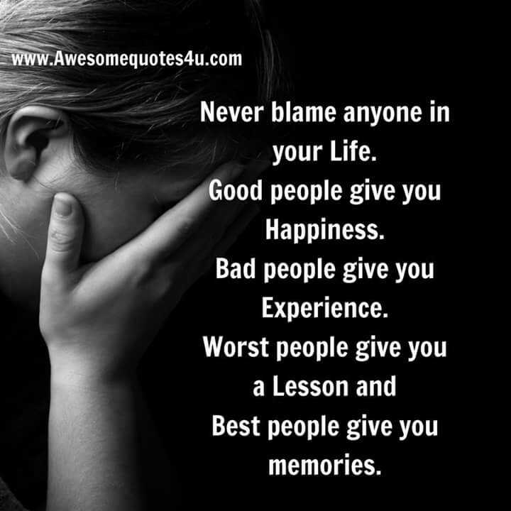 ✍️కోట్స్ - WWW . Awesomequotes4u . com Never blame anyone in your Life . Good people give you Happiness . Bad people give you Experience . Worst people give you a Lesson and Best people give you memories . - ShareChat