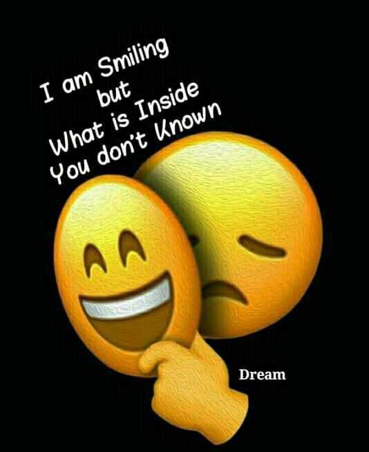 ✍️కోట్స్ - I am Smiling but What is Inside You don ' t Known Dream - ShareChat