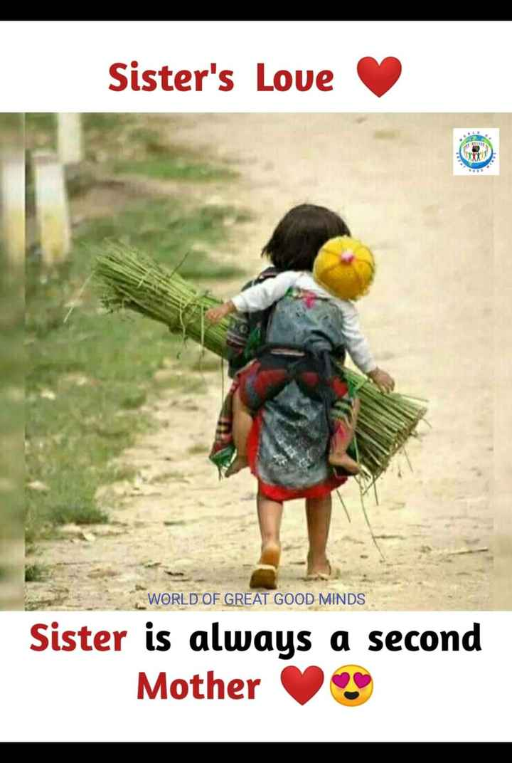 ✍️కోట్స్ - Sister ' s Love WORLD OF GREAT GOOD MINDS Sister is always a second Mother - ShareChat