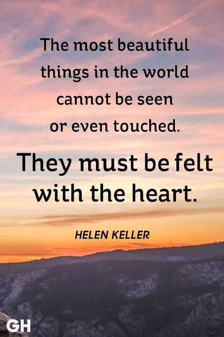 ✍️కోట్స్ - The most beautiful things in the world cannot be seen or even touched . They must be felt with the heart . HELEN KELLER GH - ShareChat