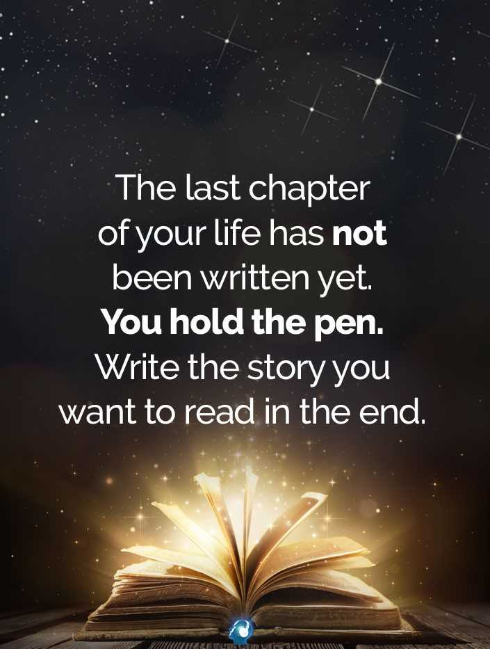✍️కోట్స్ - The last chapter of your life has not been written yet . You hold the pen . Write the story you want to read in the end . MICHELLE - ShareChat