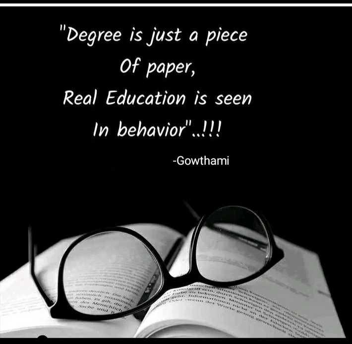 ✍️  Motivatinal Quotes - Degree is just a piece Of paper , Real Education is seen in behavior . . ! ! ! - Gowthami TES dr . Mensch * * * * * * * * - ShareChat