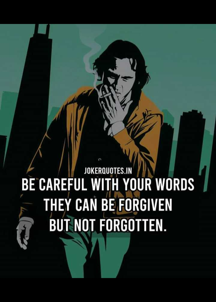 ✍️  Motivatinal Quotes - JOKERQUOTES . IN BE CAREFUL WITH YOUR WORDS THEY CAN BE FORGIVEN BUT NOT FORGOTTEN . - ShareChat