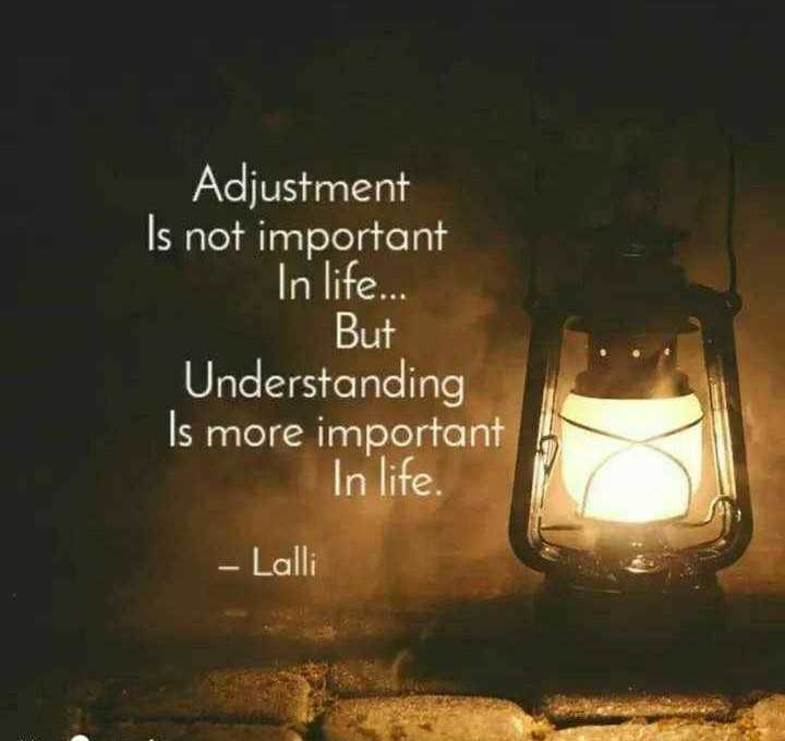 ✍️ Motivatinal Quotes - Adjustment Is not important In life . But Understanding Is more important In life . - Lalli - ShareChat