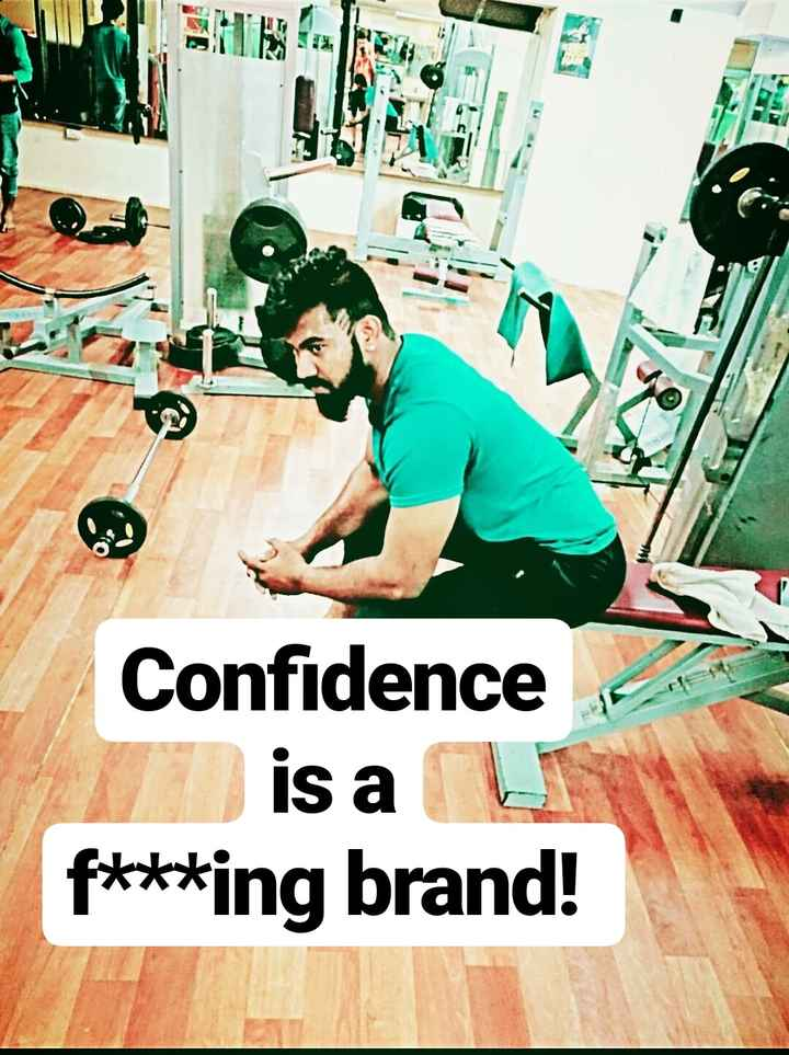 ✍️ Motivatinal Quotes - Confidence is a f * * * ing brand ! - ShareChat