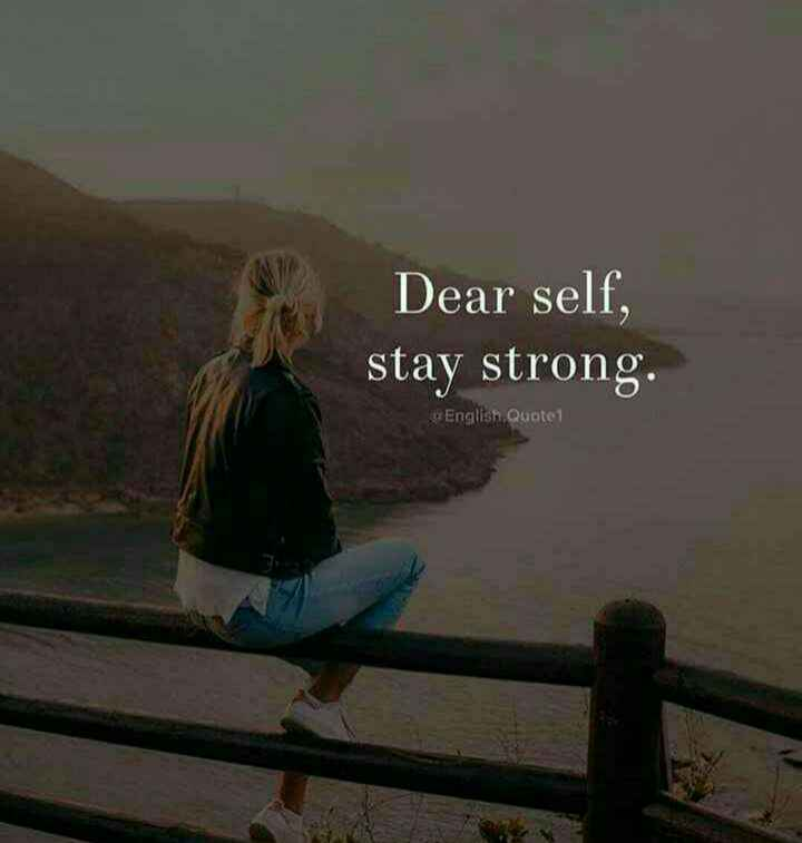 ✍️  Motivatinal Quotes - Dear self , stay strong . « English Quote - ShareChat