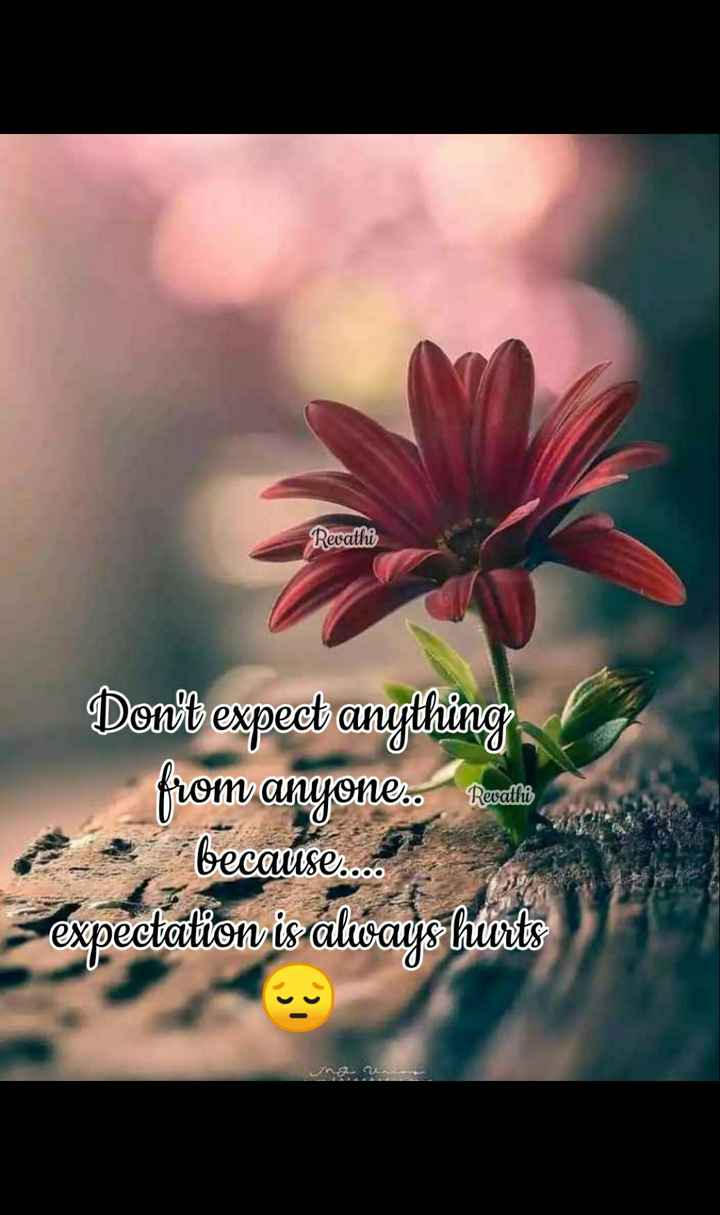 ✍️  Motivatinal Quotes - Revathi Don ' t expect anything from anyone . Recallb because . 00 expectation is always hits - ShareChat