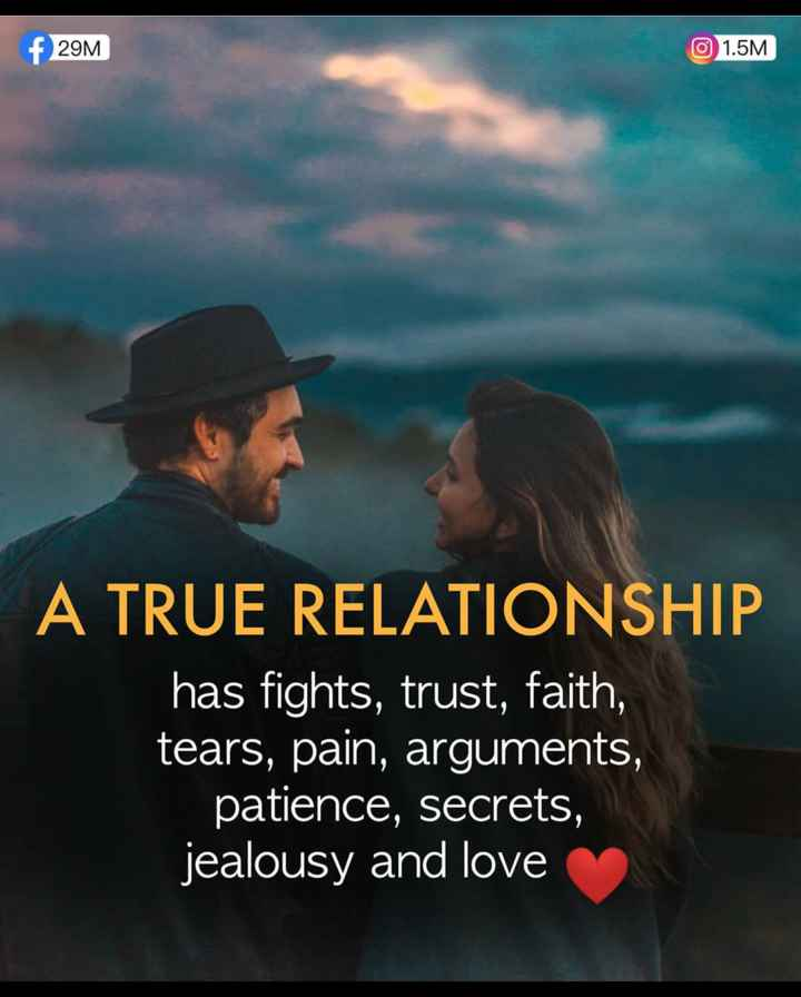 ✍️  Motivatinal Quotes - f 29M 1 . 5M A TRUE RELATIONSHIP has fights , trust , faith , tears , pain , arguments , patience , secrets , jealousy and love - ShareChat