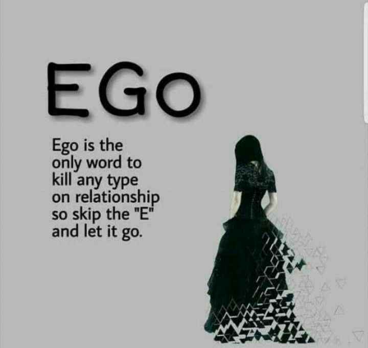 ✍️  Motivatinal Quotes - EGO Ego is the only word to kill any type on relationship so skip the E and let it go . - ShareChat