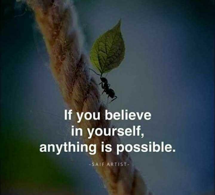 ✍️  Motivatinal Quotes - If you believe in yourself , anything is possible . - SAIF ARTIST - ShareChat