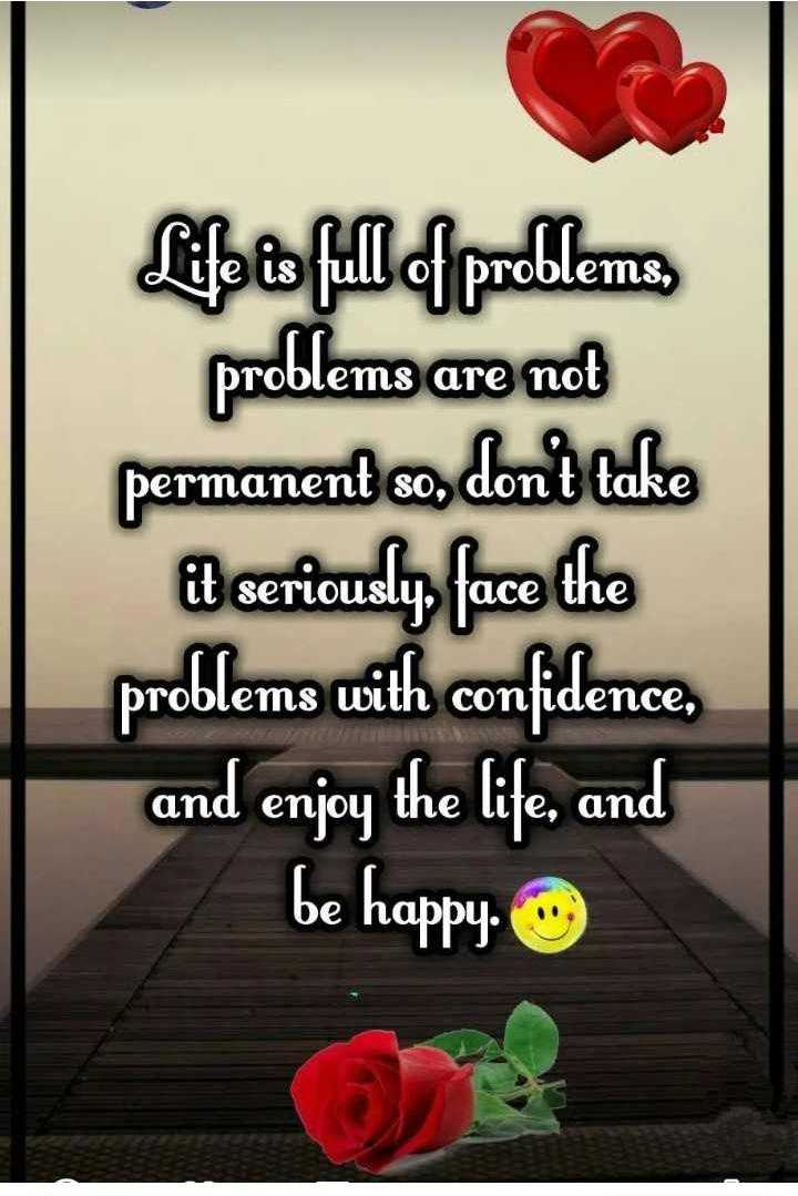 ✍️  Motivatinal Quotes - Drobie LS , Life is full of problems problems are not permanent so , don ' t take it seriously , face the problems with confidence , and enjoy the life , and be happy . - ShareChat