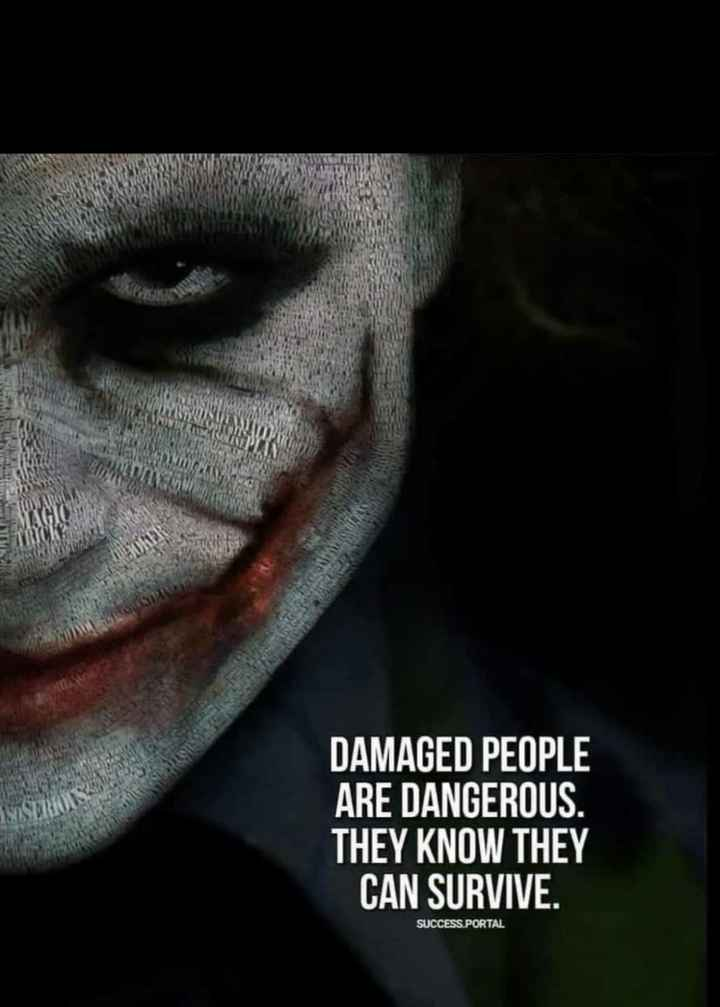 ✍ Quotes - DAMAGED PEOPLE ARE DANGEROUS . THEY KNOW THEY CAN SURVIVE . SUCCESS . PORTAL - ShareChat
