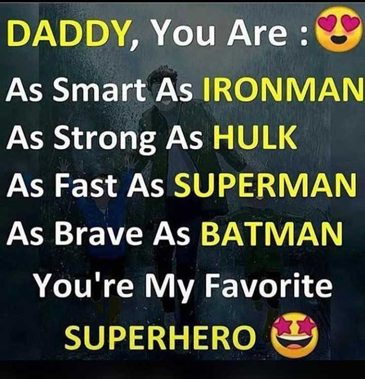 ✍life changing quotes - DADDY , You Are : As Smart As IRONMAN As Strong As HULK As Fast As SUPERMAN As Brave As BATMAN You ' re My Favorite SUPERHERO J - ShareChat