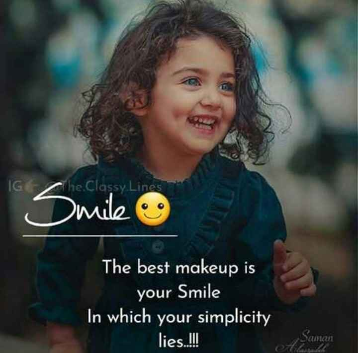 ✍life changing quotes - G he Classy Lines Smile o The best makeup is your Smile In which your simplicity lies . II ! CUT - ShareChat
