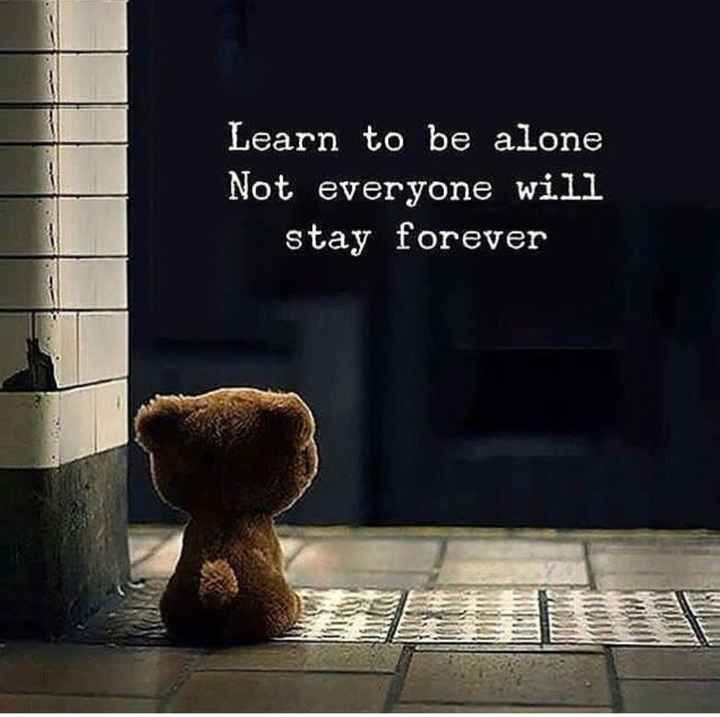 ✍life changing quotes - Learn to be alone Not everyone will stay forever - ShareChat