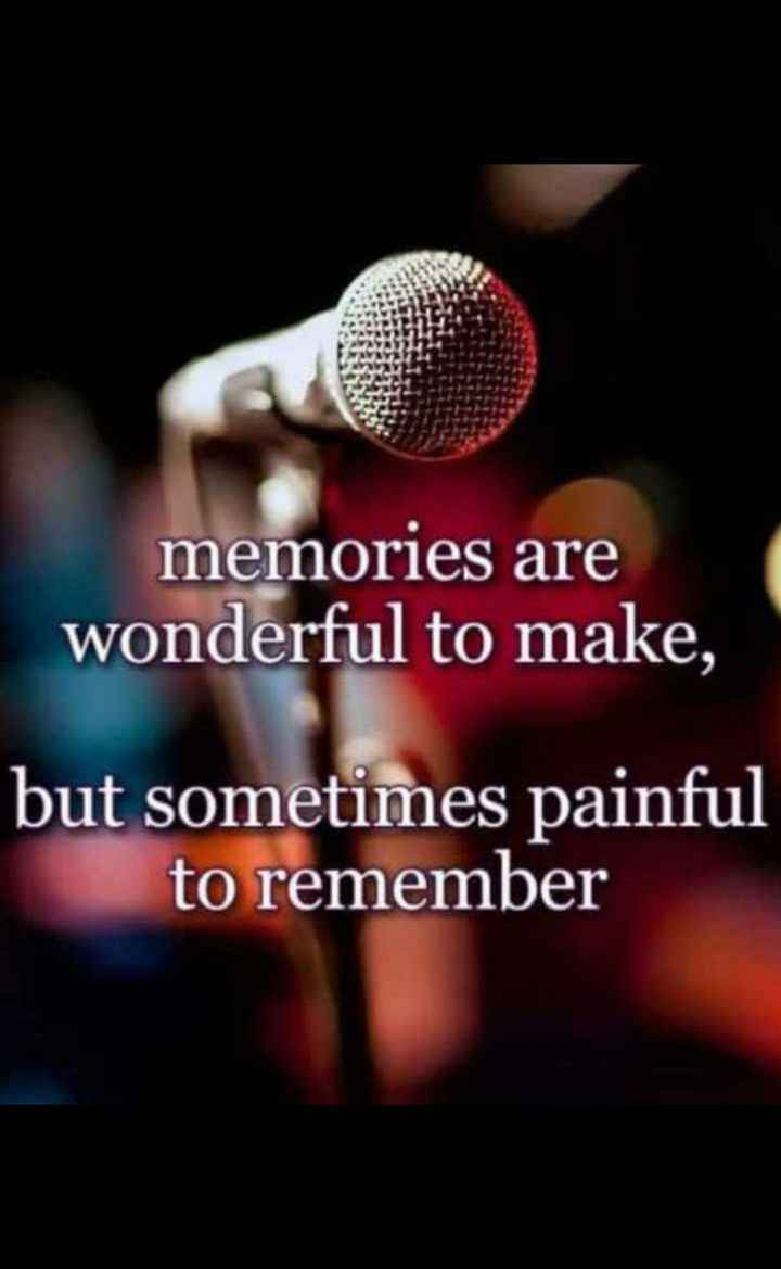 ✍life changing quotes - memories are wonderful to make , but sometimes painful to remember - ShareChat