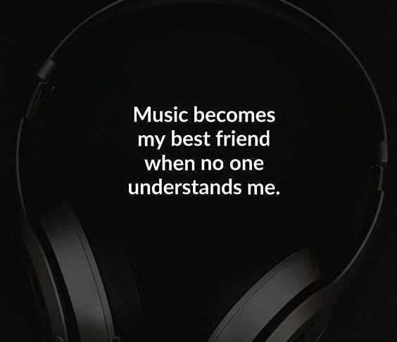 ✍life changing quotes - Music becomes my best friend when no one understands me . - ShareChat