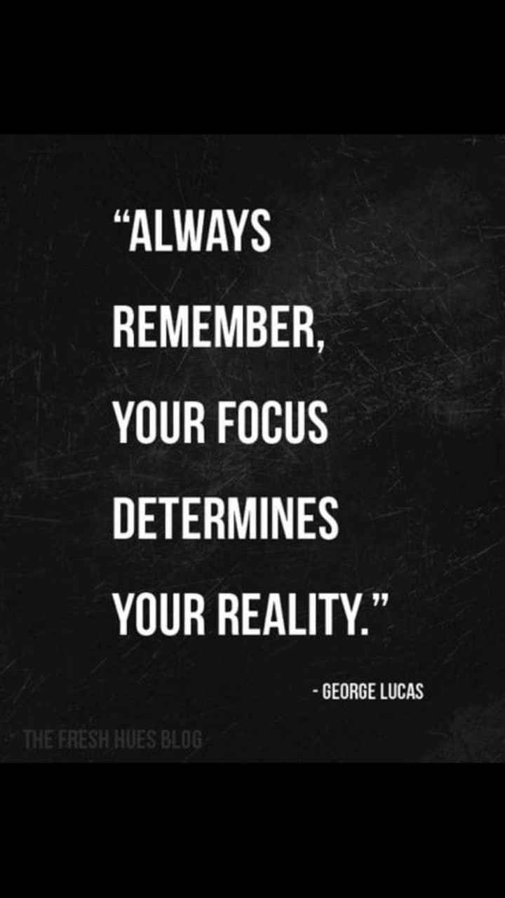 "✍ quotes - "" ALWAYS REMEMBER , YOUR FOCUS DETERMINES YOUR REALITY . "" - GEORGE LUCAS THE FRESH HUES BLOG - ShareChat"