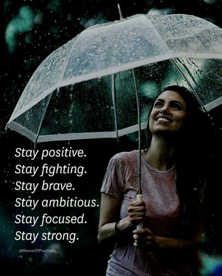 ✍ quotes - Stay positive . Stay fighting . Stay brave . Stay ambitious . Stay focused . Stay strong . aHomeOfPositivity - ShareChat