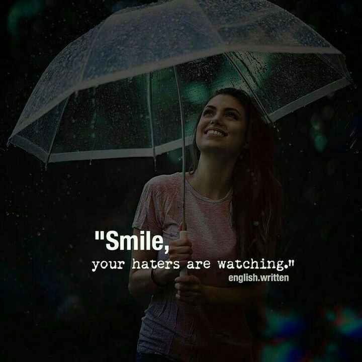 ✍ quotes - Smile , your haters are watching . english . written - ShareChat