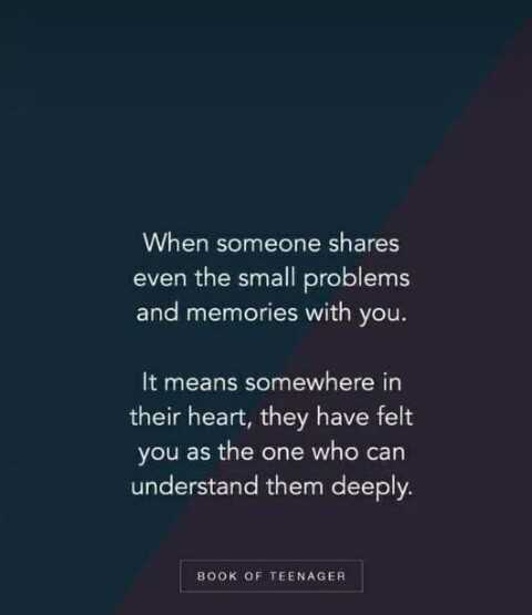 ✍ quotes - When someone shares even the small problems and memories with you . It means somewhere in their heart , they have felt you as the one who can understand them deeply . BOOK OF TEENAGER - ShareChat