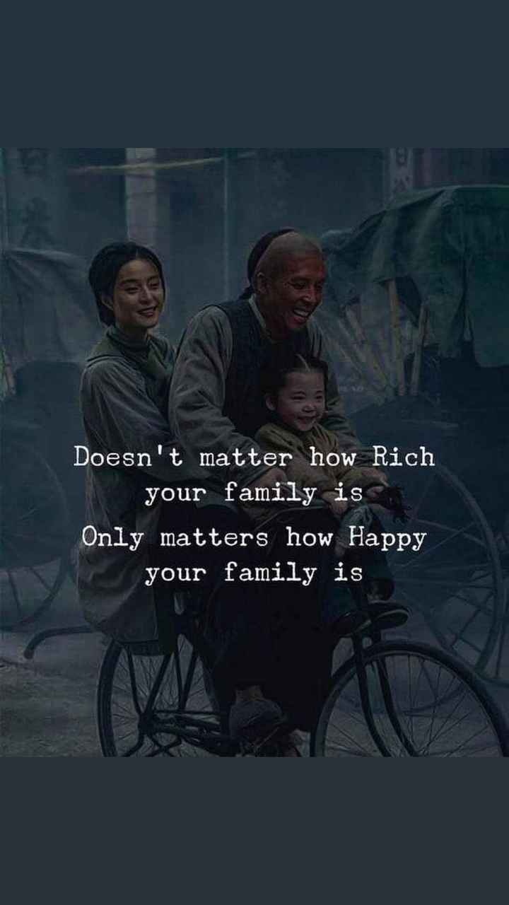 ✍ quotes - Doesn ' t matter how Rich your family is Only matters how Happy your family is - ShareChat