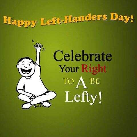 ✏️ वर्ल्ड लेफ्ट हैंडर्स डे - Happy Left - Handers Day ! WY Celebrate Your Right TO A BE Lefty ! - ShareChat