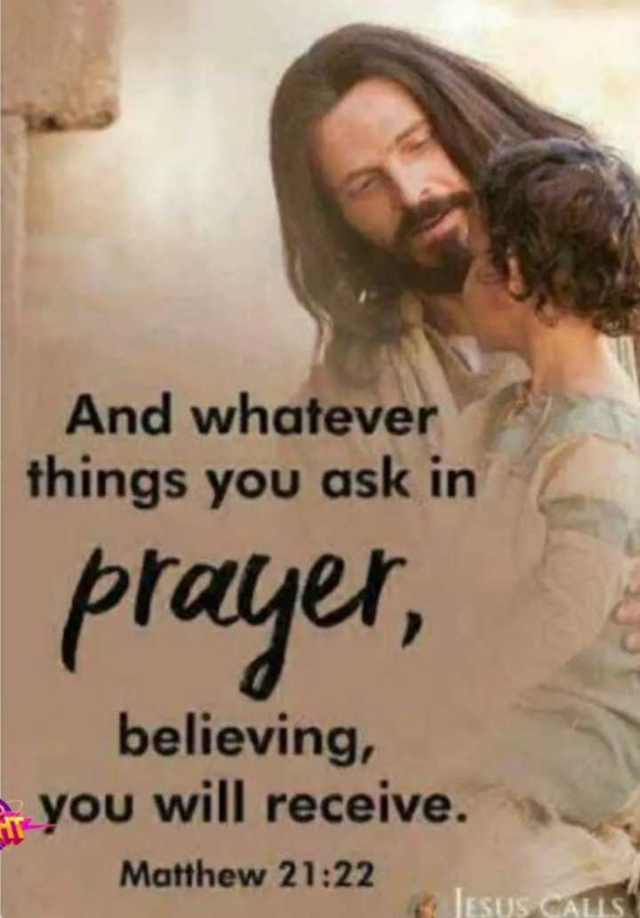 ✝జీసస్ - And whatever things you ask in prayer , believing , ir you will receive . Matthew 21 : 22 JESUS GALIS - ShareChat