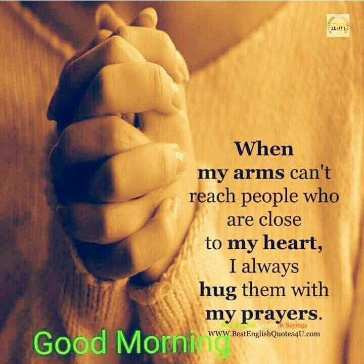 ✝️ प्रेयर ✝️ - When my arms can ' t reach people who are close to my heart , I always hug them with my prayers . Good Morni www . Betinalchau si uotes & Sayings WWW . Best English Quotes4U . com - ShareChat