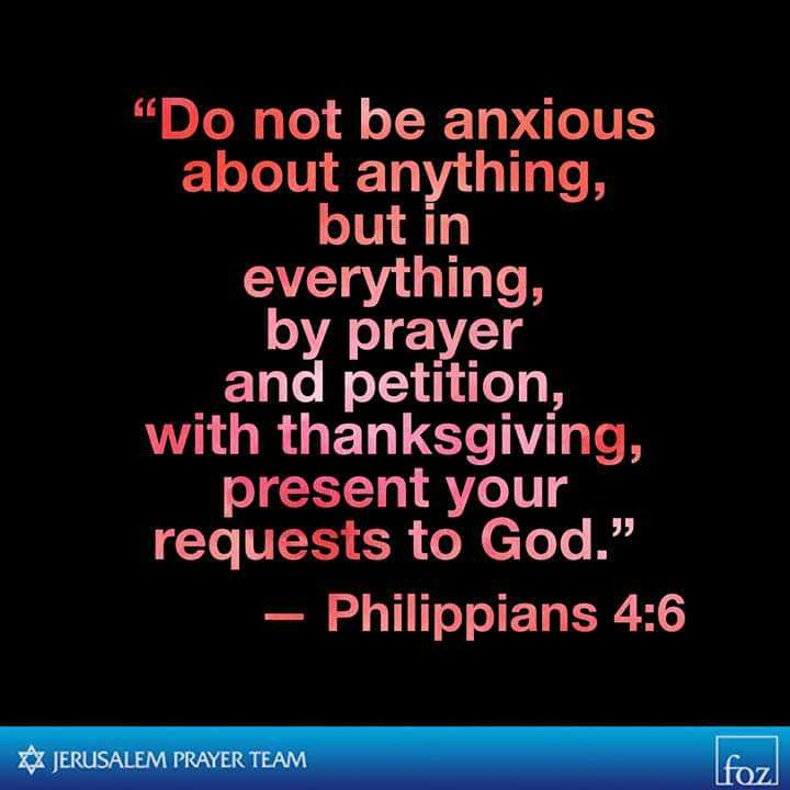 ✝️येशू प्रेयर - Do not be anxious about anything , but in everything , by prayer and petition , with thanksgiving , present your requests to God . – Philippians 4 : 6 Z JERUSALEM PRAYER TEAM foz - ShareChat