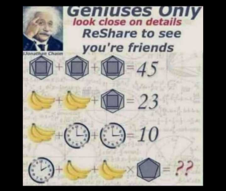 ❓ पहेलियाँ ❓ - Geniuses only look close on details ReShare to see you ' re friends Jonathan Cham O O = 45 + = 23 0 0 10 - ShareChat