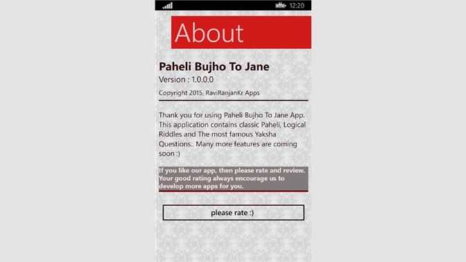 ❓ हर सवाल का हल - 12 : 20 About Paheli Bujho To Jane Version : 1 . 0 . 0 . 0 Copyright 2015 , RaviRanjanKr Apps Thank you for using Paheli Bujho To Jane App . This application contains classic Paheli Logical Riddles and The most famous Yaksha Questions . . Many more features are coming soon : ) If you like our app , then please rate and review . Your good rating always encourage us to develop more apps for you . please rate : ) - ShareChat