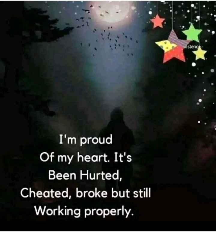 ❤హార్ట్ టచ్ సీన్స్ ❤ - istence I ' m proud Of my heart . It ' s Been Hurted , Cheated , broke but still Working properly . - ShareChat