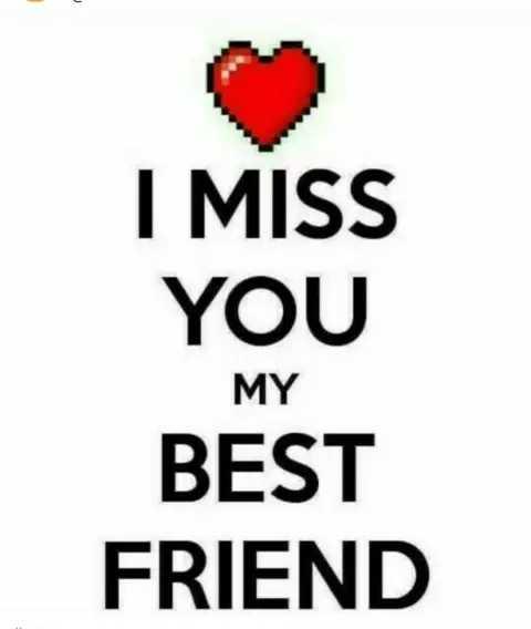 ❤️রোমান্টিক স্টেটাস - I MISS YOU MY BEST FRIEND - ShareChat