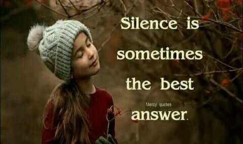 ❤️ లవ్ - Silence is sometimes the best Mercy quotes answer - ShareChat