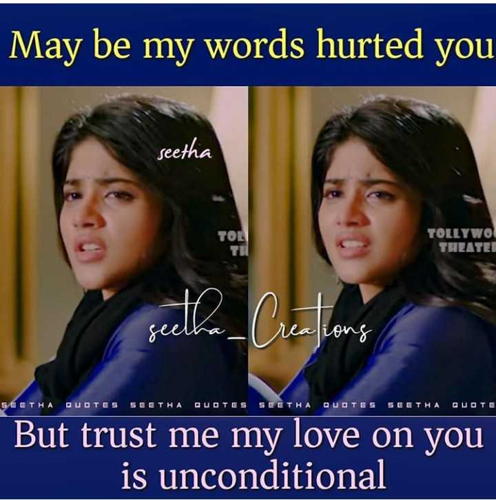 ❤️ లవ్ - May be my words hurted you seetha TOLLYWOO THEATER # 20 seelha realiong S . GETHA QUOTES SEETHA QUOTES SEETHA QUOTES SEETHA QUOTE But trust me my love on you is unconditional - ShareChat